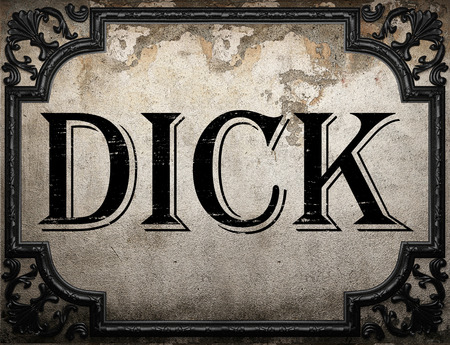 dick: dick word on concrette wall