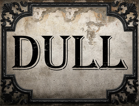 dull: dull word on concrette wall Stock Photo