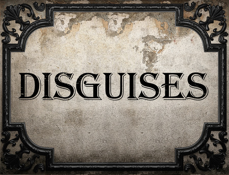 disguises: disguises word on concrette wall