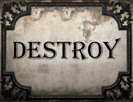 destroy: destroy word on concrette wall