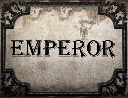 emperor: emperor word on concrette wall
