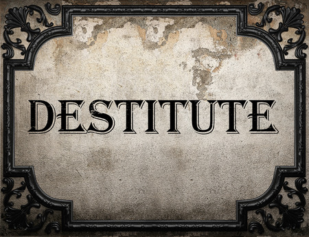 destitute: destitute word on concrette wall