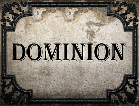dominion: dominion word on concrette wall