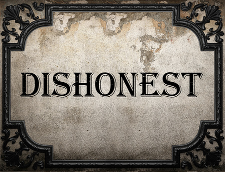 dishonest: dishonest word on concrette wall