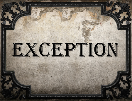 exception: exception word on concrette wall Stock Photo