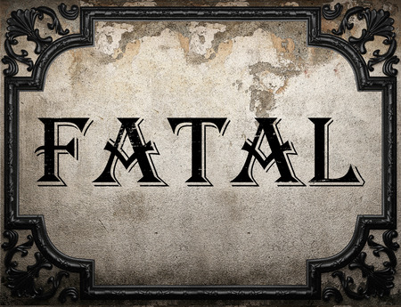 fatal: fatal word on concrette wall