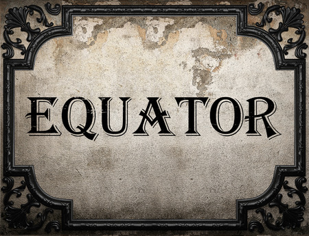 equator: equator word on concrette wall