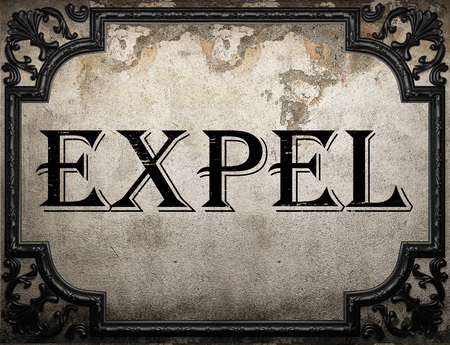 expel: expel word on concrette wall