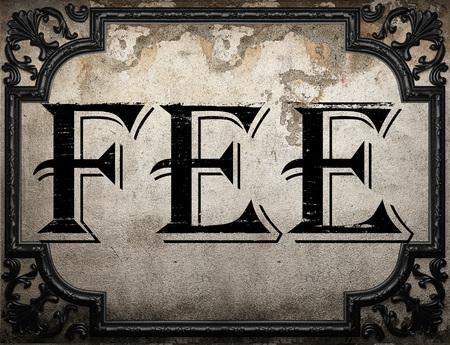 fee: fee word on concrette wall