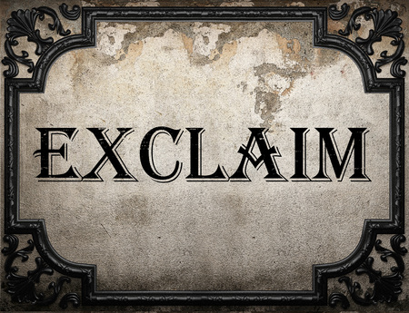 exclaim: exclaim word on concrette wall Stock Photo