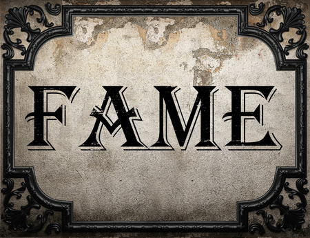 fame: fame word on concrette wall