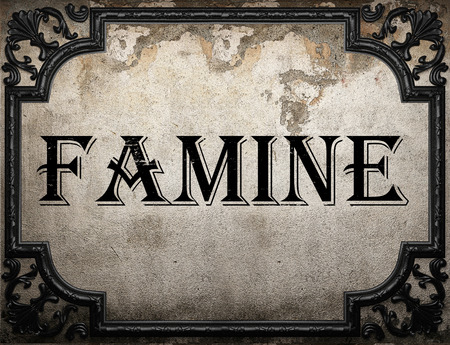 famine: famine word on concrette wall