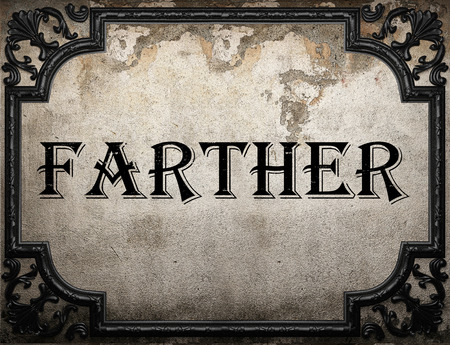 farther: farther word on concrette wall