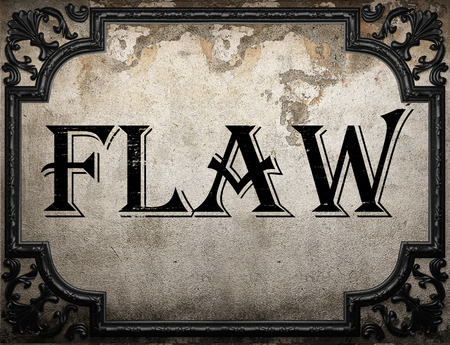 flaw: flaw word on concrette wall