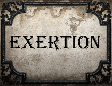exertion: exertion word on concrette wall