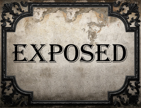 exposed: exposed word on concrette wall