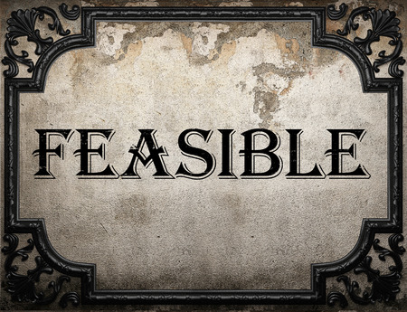 feasible: feasible word on concrette wall