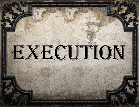 execution: execution word on concrette wall Stock Photo