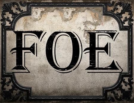 foe: foe word on concrette wall