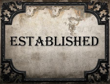established: established word on concrette wall