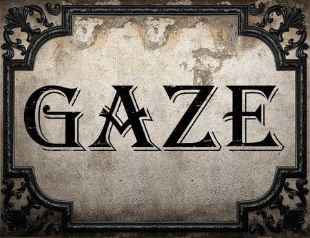 gaze: gaze word on concrette wall