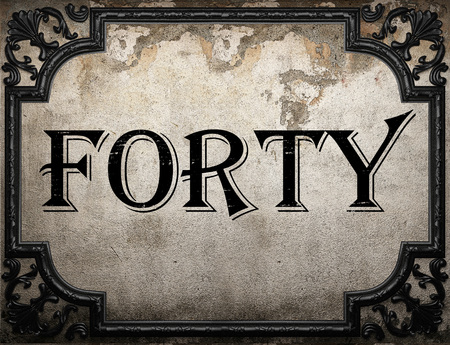 forty: forty word on concrette wall