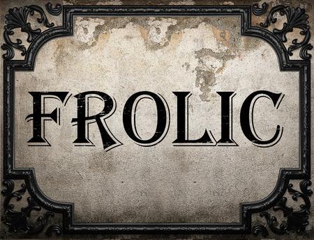 frolic: frolic word on concrette wall Stock Photo