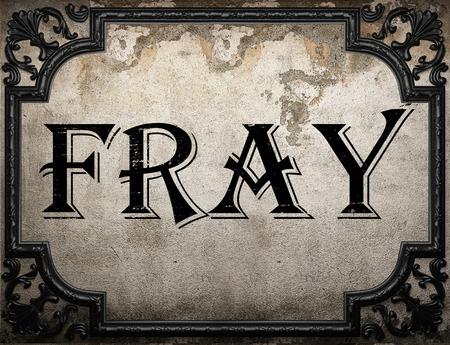 fray: fray word on concrette wall