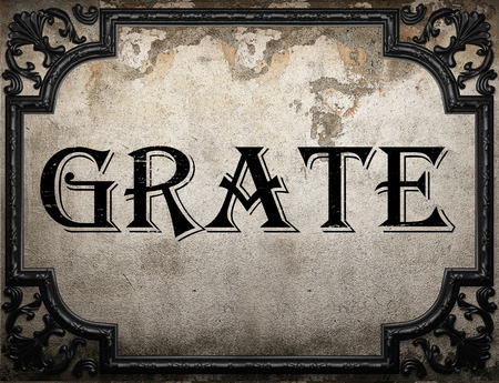 to grate: grate word on concrette wall