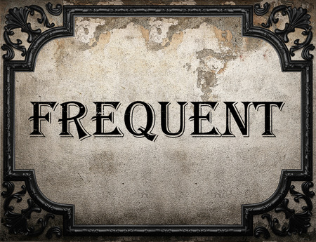frequent: frequent word on concrette wall