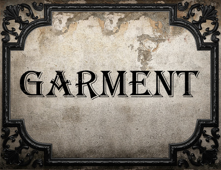 garment word on concrette wall
