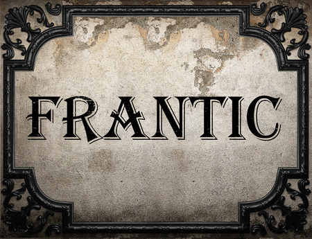 frantic: frantic word on concrette wall Stock Photo