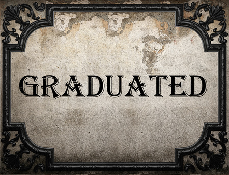 graduated: graduated word on concrette wall