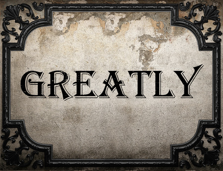 greatly: greatly word on concrette wall