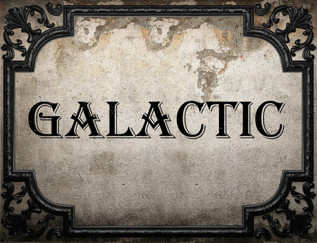 galactic: galactic word on concrette wall