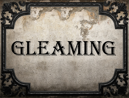 gleaming: gleaming word on concrette wall