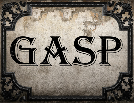 gasp: gasp word on concrette wall
