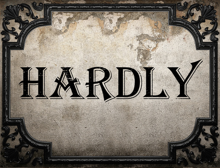 hardly: hardly word on concrette wall