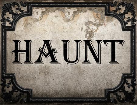 haunt: haunt word on concrette wall