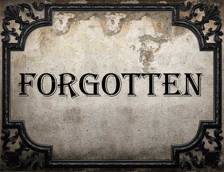 forgotten: forgotten word on concrette wall Stock Photo