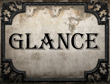 glance: glance word on concrette wall