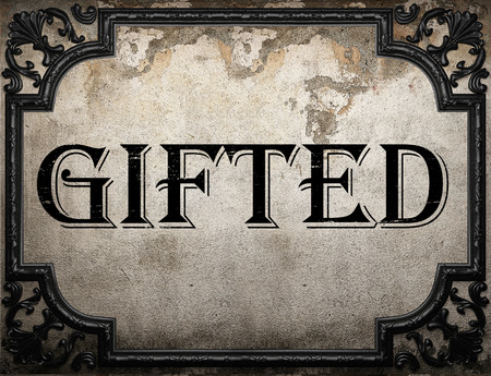 gifted: gifted word on concrette wall