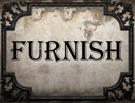 furnish: furnish word on concrette wall