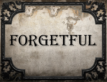 forgetful: forgetful word on concrette wall