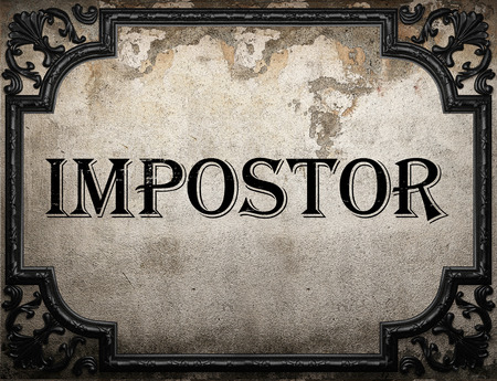 impostor: impostor word on concrette wall