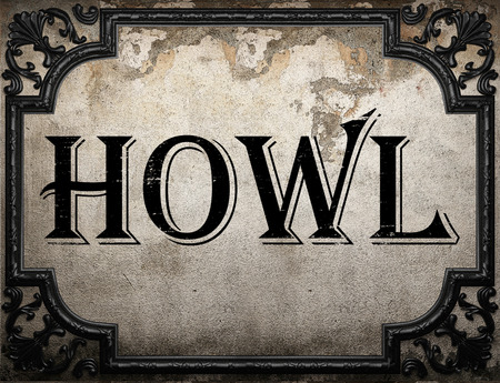 howl: howl word on concrette wall