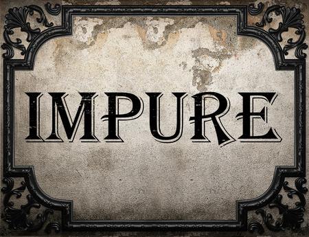 impure: impure word on concrette wall