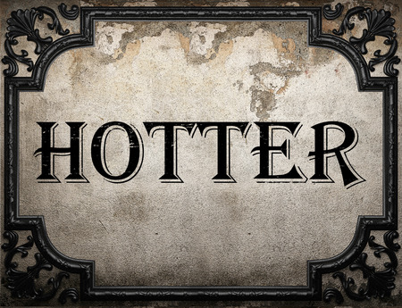 hotter: hotter word on concrette wall