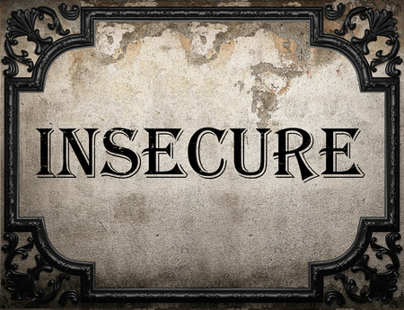 insecure: insecure word on concrette wall