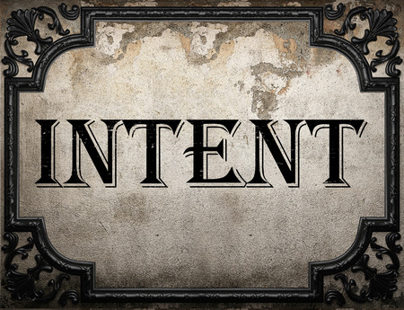 intent: intent word on concrette wall Stock Photo